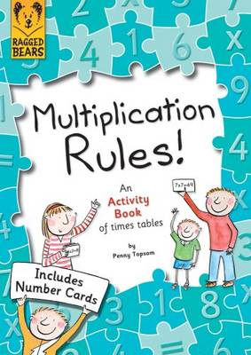 Multiplication Rules An Activity Book of Times Tables by Penny Topsom
