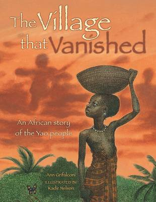 The Village That Vanished An African Story of the Yao People by Ann Grifalconi