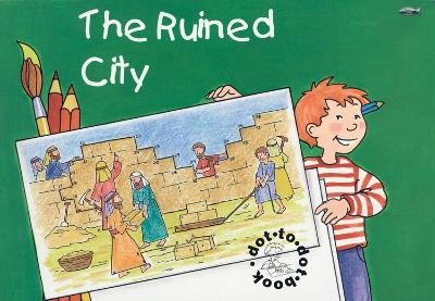 The Ruined City Bible Events Dot to Dot Book by Carine MacKenzie