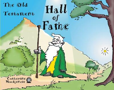 Hall of Fame Old Testament by Catherine MacKenzie