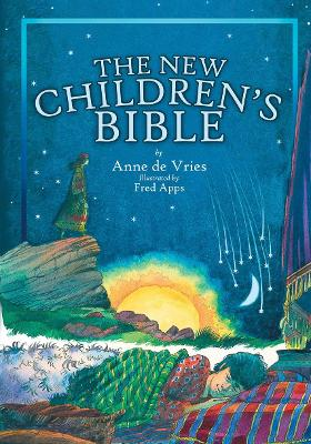 The New Children's Bible by Anne DeVries