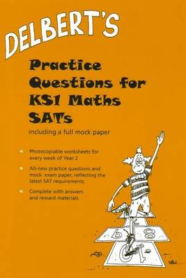 Delbert's Practice Questions for KS1 Maths SATs Year 2 by David Baldwin