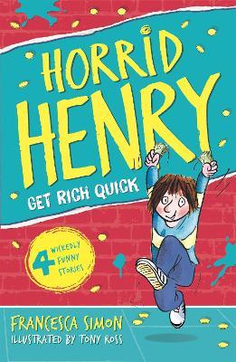 Horrid Henry Gets Rich Quick Book 5 by Francesca Simon