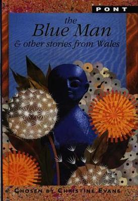 Blue Man & Other Stories from Wales, The by Christine Evans