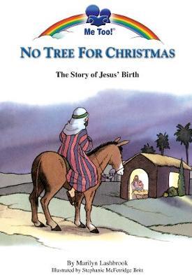 No Tree for Christmas The Story of Jesus' Birth by Stephanie McFetridge Britt