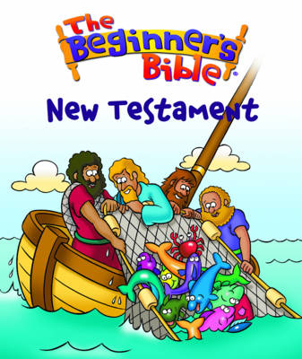 The Beginner's Bible New Testament by Kelly Pulley