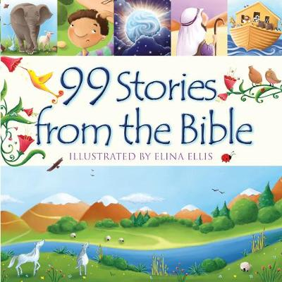 99 Stories from the Bible by Juliet David