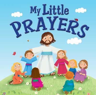 My Little Prayers by Stephanie McFetridge Britt