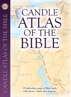 Candle Atlas of the Bible Essential Bible Reference by Tim Dowley