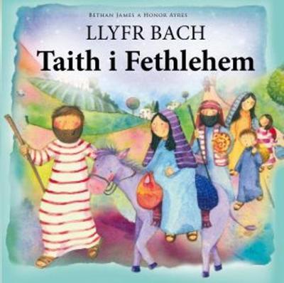 Llyfr Bach Taith i Fethlehem by Bethan James