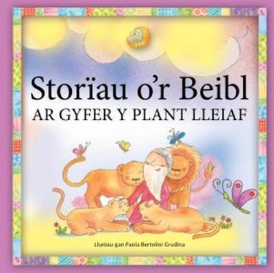 Storiau o'r Beibl ar Gyfer y Plant Lleiaf by Bethan James, Mair Jones Parry