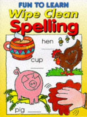 Fun to Learn Wipe Clean Spelling by Autumn Publishing Inc.