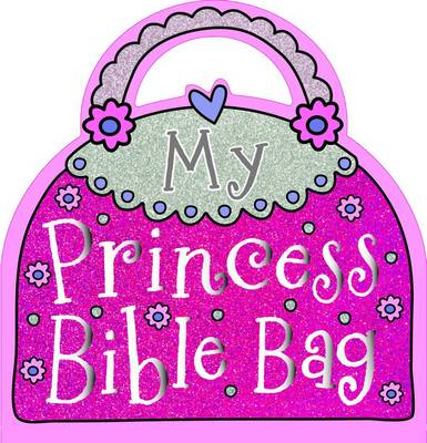 My Princess Bible Bag by Fiona Boon, Larayb Ede