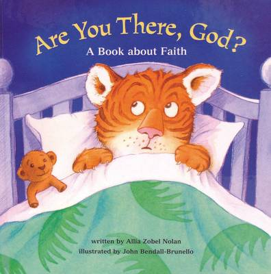 Are you There God? A Book About Faith by Allia Zobel-Nolan, John Bendall-Brunello