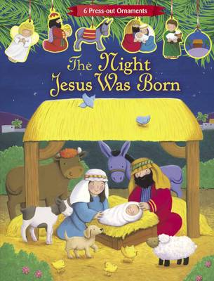 The Night Jesus was Born (Press Out Nativity) by Lori Froeb