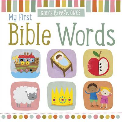 God's Little Ones: My First Bible Words by Sarah Vince