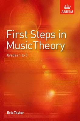 First Steps in Music Theory Grades 1-5 by Eric Taylor