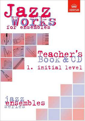 Jazz Works for ensembles, 1. Initial Level (Teacher's Book & CD) by Mike Sheppard, Jeremy Price