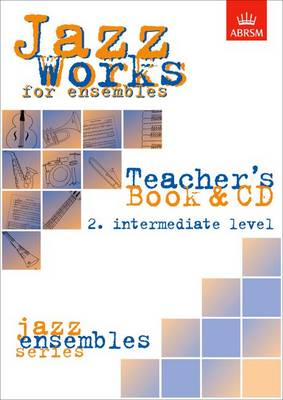 Jazz Works for ensembles, 2. Intermediate Level (Teacher's Book & CD) by Mike Sheppard, Jeremy Price