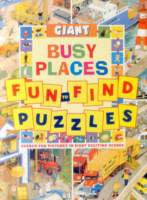 Giant Fun to Find Puzzles Busy Places by Clive Spong