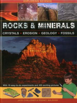 Exploring Science: Rocks & Minerals by Jack Challoner, Rodney Walshaw