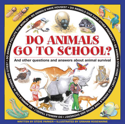 Do Animals Go to School? by Steve Parker