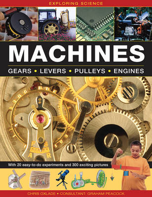 Machines Gears * Levers * Pulleys * Engines by Chris Oxlade
