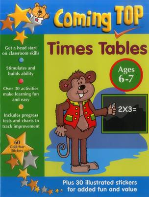 Coming Top: Times Tables - Ages 6-7 60 Gold Star Stickers - Plus 30 Illustrated Stickers for Added Fun and Value by Louisa Somerville, David Smith