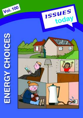 Energy Choices Issues Today Series by Cara Acred