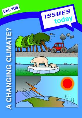 A Changing Climate Issues Today Series by Cara Acred