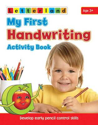 My First Handwriting Activity Book Develop Early Pencil Control Skills by Gudrun Freese, Alison Milford