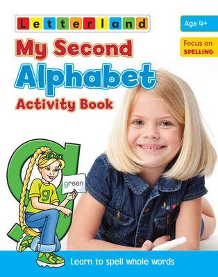 My Second Alphabet Activity Book Learn to Spell Whole Words by Lisa Holt, Gudrun Freese
