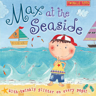 Twinkle Tots Max at the Seaside by Liz Pope