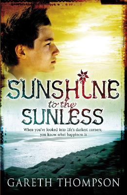 Sunshine to the Sunless by Gareth Thompson