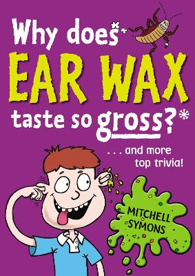 Why Does Ear Wax Taste So Gross? by Mitchell Symons