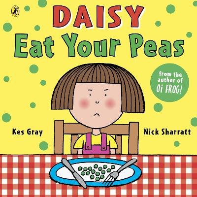 Daisy: Eat Your Peas by Kes Gray