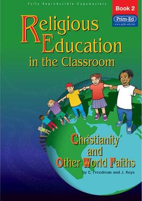 Religious Education in the Classroom by E. Freedman, J. Keys