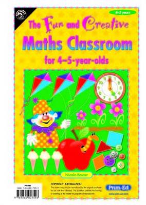 Fun and Creative Maths Classroom For 4-5 Year Olds by Nicola Baxter