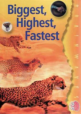Biggest, Highest, Fastest by Ian Rohr