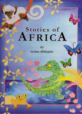 Stories of Africa by Gcina Mhlophe
