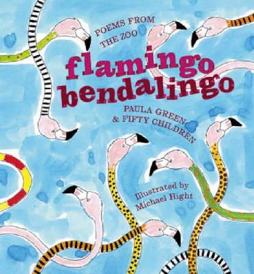 Flamingo Bendalingo Poems from the Zoo by Paula Green, et al.