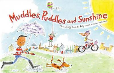 Muddles, Puddles and Sunshine Your Activity Book to Help When Someone Has Died by Winston's Wish