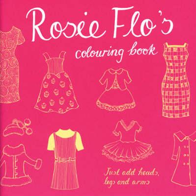 Rosie Flo's Colouring Book by Roz Streeten