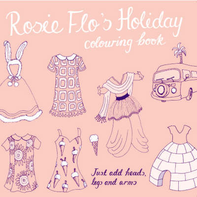 Rosie Flo's Holiday Colouring Book by Roz Streeten