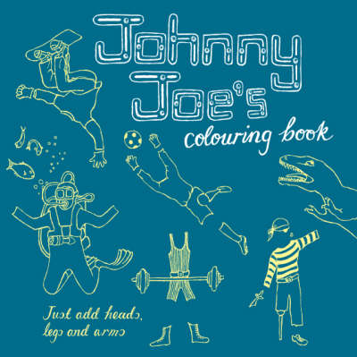 Johnny Joe's Colouring Book by Roz Streeten