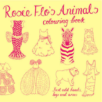 Rosie Flo's Animals Colouring Book by Roz Streeten