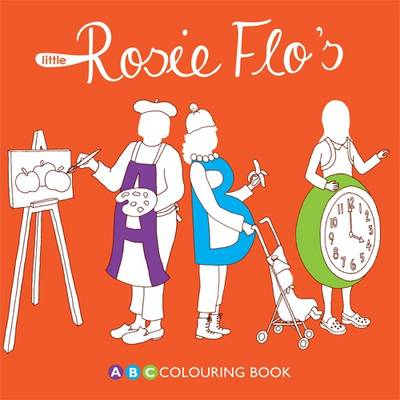 Little Rosie Flo's ABC Colouring Book by Roz Streeten
