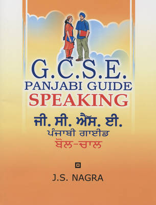 GCSE Panjabi Guide: Speaking by J. S. Nagra