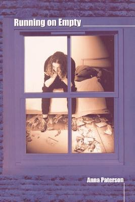 Running on Empty A Novel about Eating Disorders for Teenage Girls by Anna Paterson