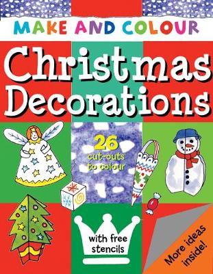 Make and Colour Christmas Decorations by Clare Beaton